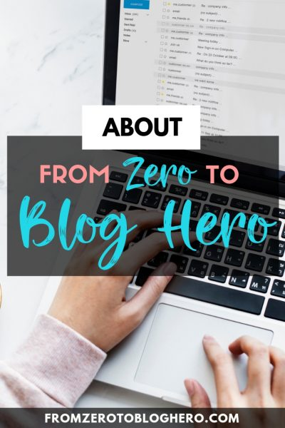 About From Zero To Blog Hero - Helping bloggers go from part-time hobby blogger to professional blogger with a full-time income