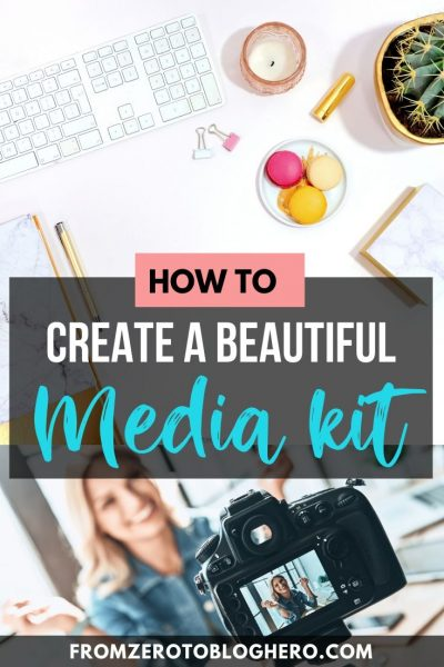 "Collage of a desk captured from above and a girl talking in front of a camera with text overlay saying ""How to create a beautiful media kit"""