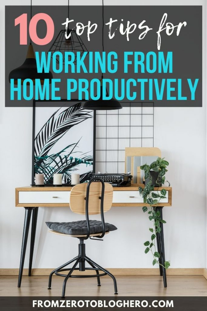 "A home office with text overlay saying ""10 top tips for working from home productively"""